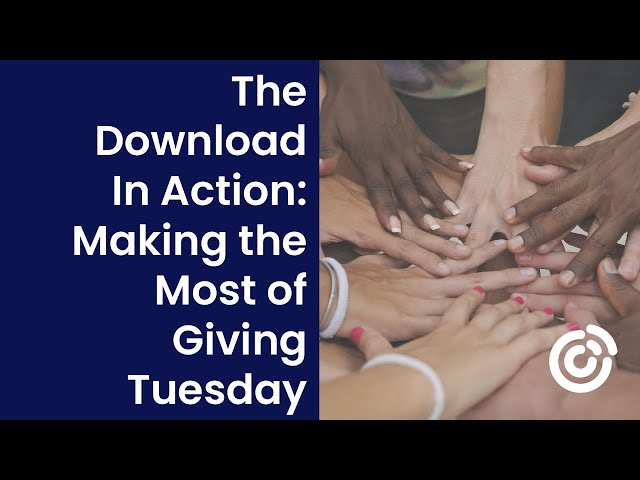 The Download In Action: Making the Most of Giving Tuesday | Constant Contact