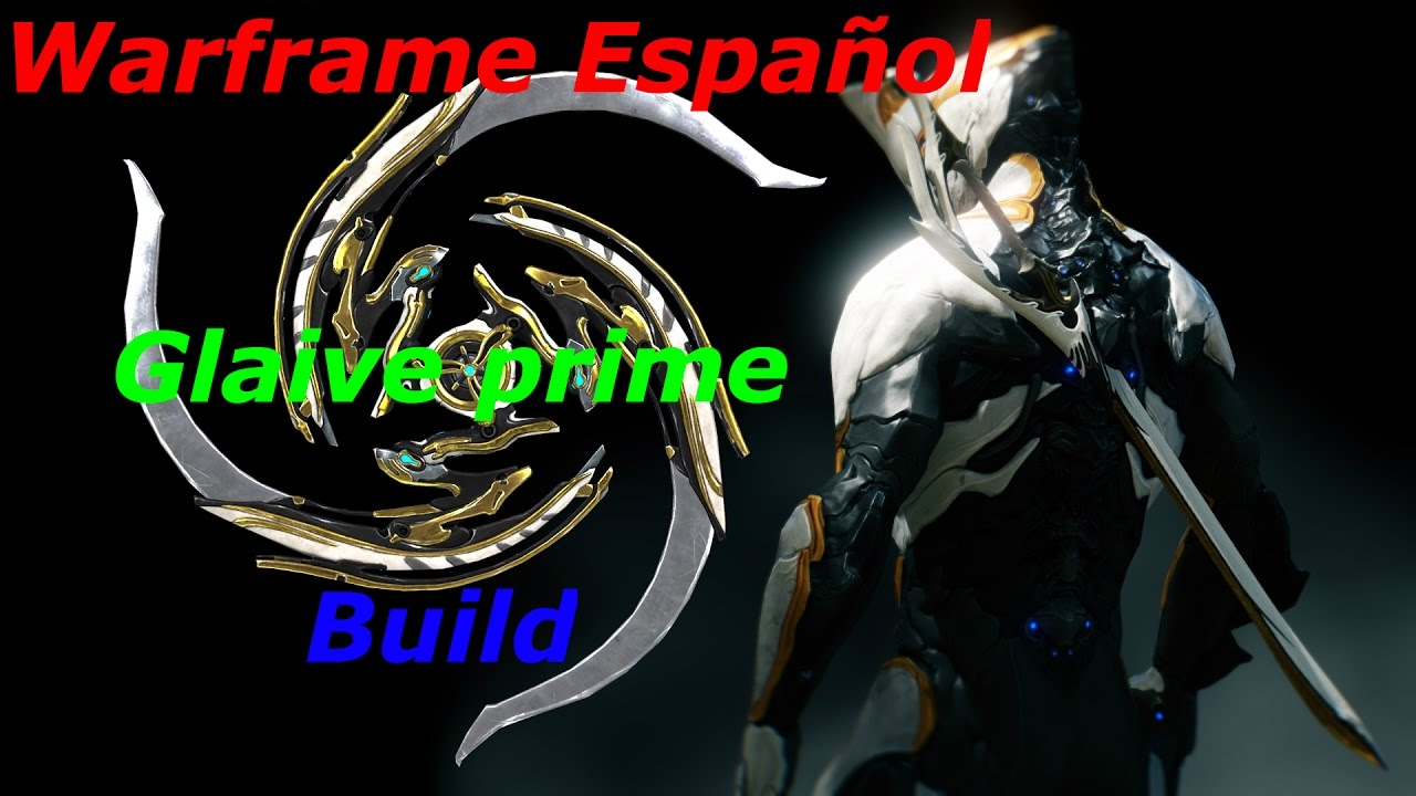 Warframe Build Glaive Prime - YouTube