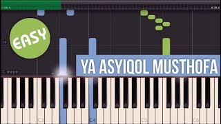 Ya Asyiqol Musthofa (Easy Piano Tutorial)
