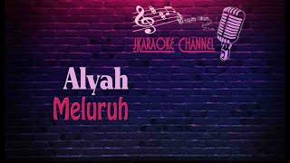 HQ KARAOKE Alyah - Meluruh