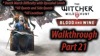 Witcher 3 Blood and Wine Walkthrough Part 21 All quests Death March (all side quests + commentary)