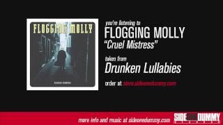 Flogging Molly - Cruel Mistress (Official Audio)