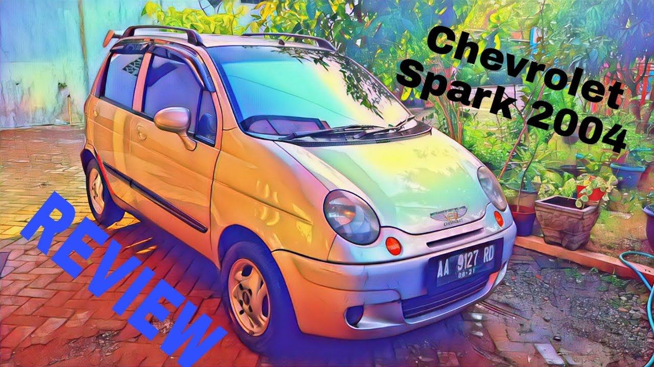 Review Chevrolet Spark 2004 800cc By Nuzul Fathan Ramadhan