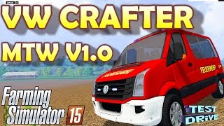 VW CRAFTER MTW V1.0 Farming Simulator 2015 mods Today I place a new version of our crafters to download. There's not much to say about the Mod Watch it on easy. As always, one needs the LIGHT_ADDON The Crafter own two RTK7 one normal and one with stern wa