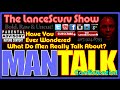 Mantalk Confidential: What Do Men Really Talk About? - The LanceScurv Show