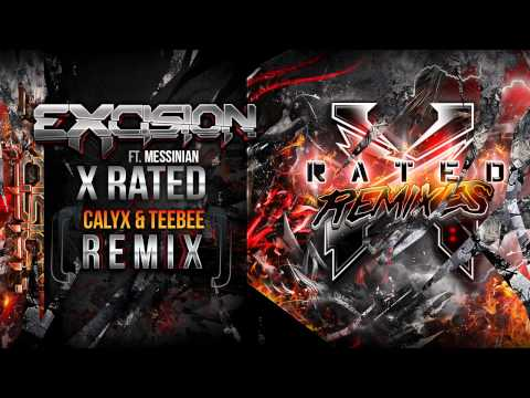 Excision  X Rated ft Messinian Calyx & Teebee Remix  X Rated Remixes
