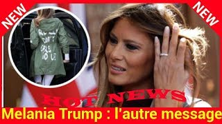Melania Trump : l'autre message caché de sa veste « I really don't care »