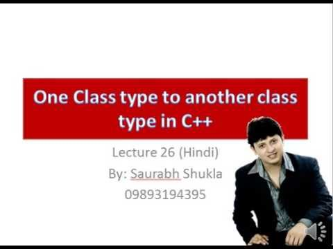 Lecture 26 Type Conversion one class type to another class type in C++ Hindi