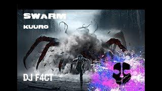 KUURO - Swarm VIP (BassBoosted) | DJ F4CT |