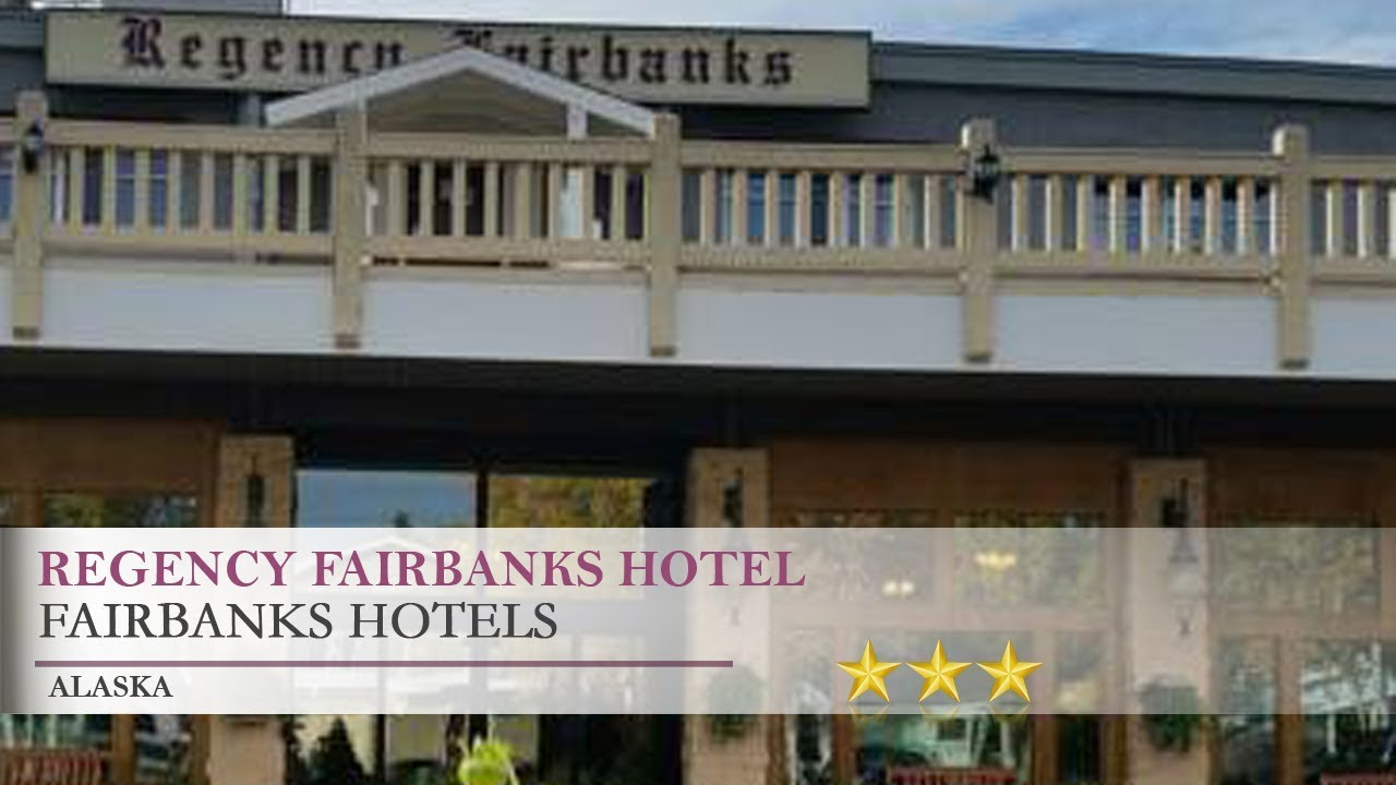 Regency Fairbanks Hotel Alaska