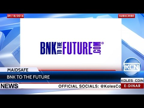 KCN News: MaidSafe to launch fund raising with BnkToTheFuture