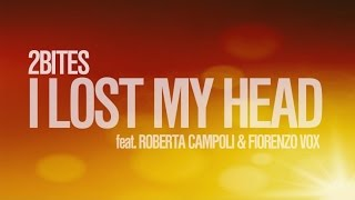 2Bites Ft. Roberta Campoli & Fiorenzo Vox - I Lost My Head