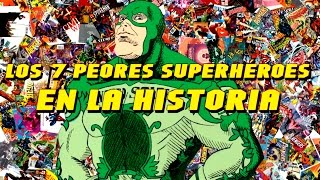 TOP: Los 7 peores superhéroes del cómic.