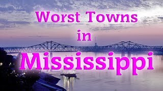 top-10-worst-towns-in-mississippi-mississippi-isn-t-really-one-of-our-best-states