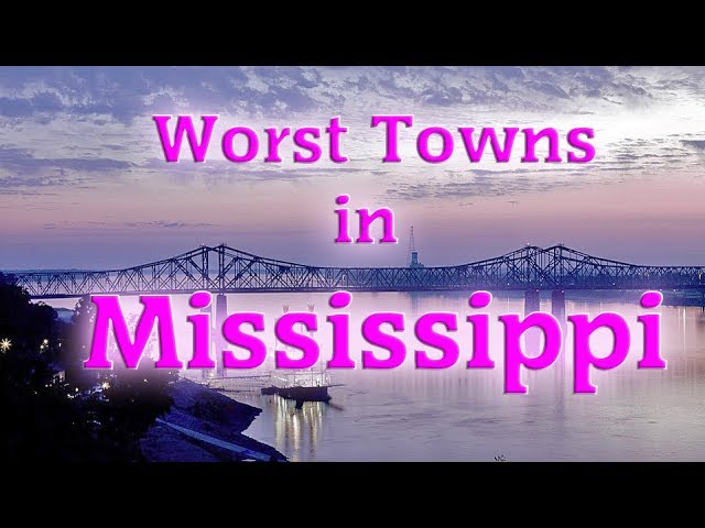 Top 10 Worst Towns in Mississippi. Mississippi isn't really one of our best states.