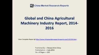 Agricultural Machinery Industry in China & World - 2016 Foresight