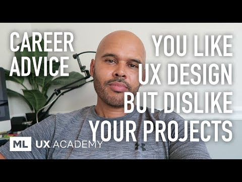 You LIKE UX Design But DISLIKE The Projects You Work On