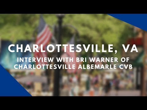 Charlottesville, Virginia - Interview With Bri Warner Of Charlottesville Albemarle CVB
