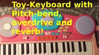 Circuit-bending a toy keyboard: adding pitchbend, overdrive and reverb. With demo song!