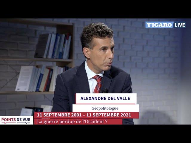 Del Valle/Le Figaro 11 septembre 2021: la guerre perdue de l'Occident?
