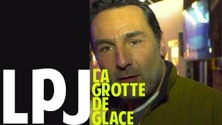 Le Petit Journal du 27 Février 2017 -  Gilles Lelouch - La Grotte de Glace -