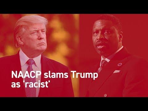 NAACP slams Trump as 'racist'