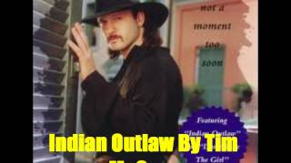 Indian Outlaw By Tim McGraw *Lyrics in description*