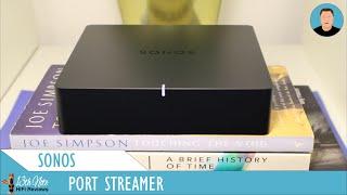 The New Sonos Port Streamer - a full appraisal