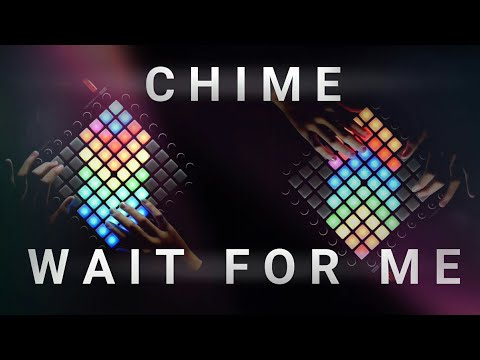 Chime - Wait For Me | Launchpad Cover