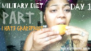 MILITARY DIET DAY 1| PART 1