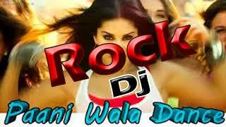 Paani Wala Dance Full Rock Dj Dance Mix-2018