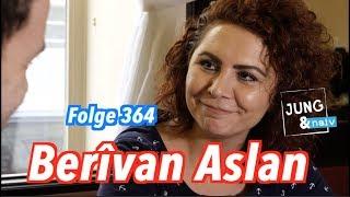 Berîvan Aslan - Jung & Naiv in Österreich: Folge 364