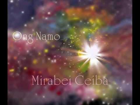 Mirabai Ceiba ~ Ong Namo
