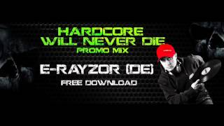 Hardcore will never Die Podcast (E-RAYzor - Out of control)