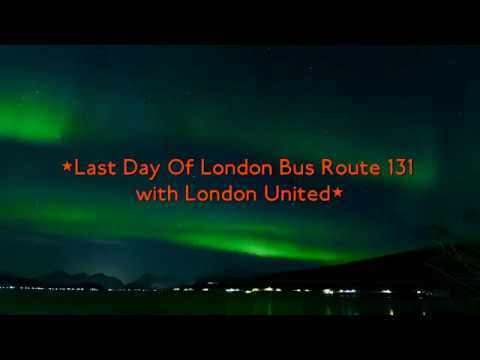 *The Last Day Of London Bus Route 131 with London United*