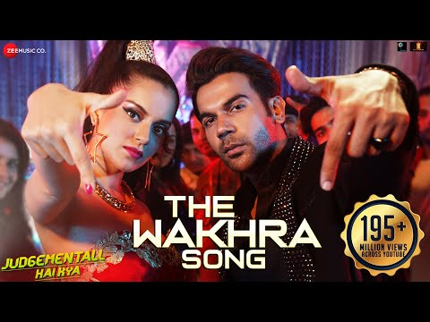 The Wakhra Song - Judgementall Hai Kya |Kangana R & Rajkummar R|Tanishk,Navv Inder,Lisa,Raja Kumari
