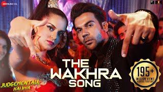 The Wakhra Song - Judgementall Hai Kya |Kangana R & Rajkummar R|Tanishk,Navv Inder,Lisa,Raja Kumari.mp3