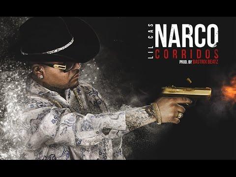 Lil Cas - NARCO CORRIDOS (NEW 2017)