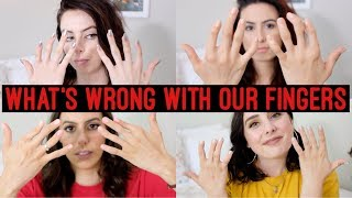 WHAT'S WRONG WITH OUR FINGERS