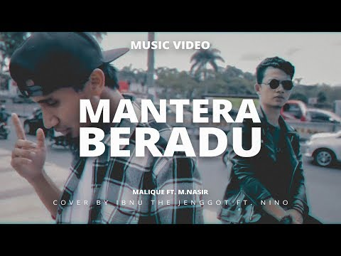 MANTERA BERADU - Malique Ft M. Nasir (MUSIC VIDEO) cover by ITJ & Nino
