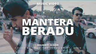 MANTERA BERADU - Malique Ft M. Nasir (MUSIC VIDEO) cover by ITJ & Nino