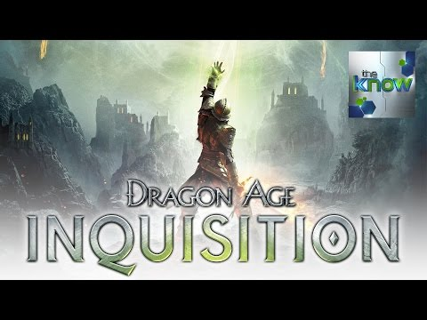 Know Before You Go: Dragon Age Inquisition - The Know