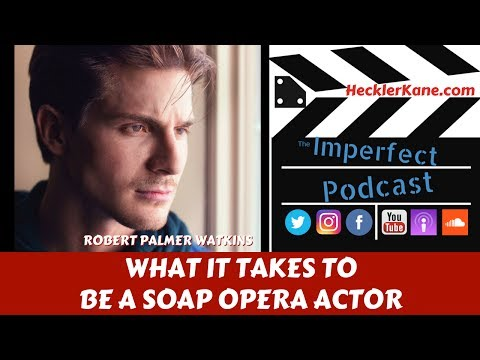 What it Takes to Be a Soap Opera Actor with Robert Palmer Watkins of General Hospital