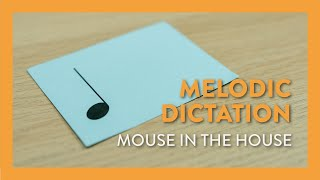 Rhythm Dictation: Mouse in the House - Piano Lesson 23 - Hoffman Academy