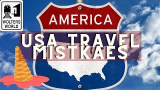 15 Mistakes NOT TO MAKE When Visiting The USA