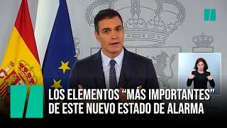 Pedro Sánchez detalle los elementos más importantes del nuevo estado de alarma