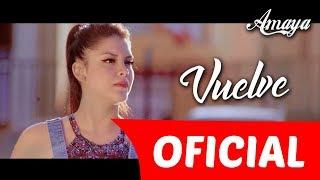 Amaya Hnos - Vuelve (Official Video)