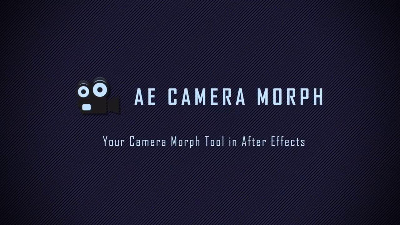AE Camera Morph
