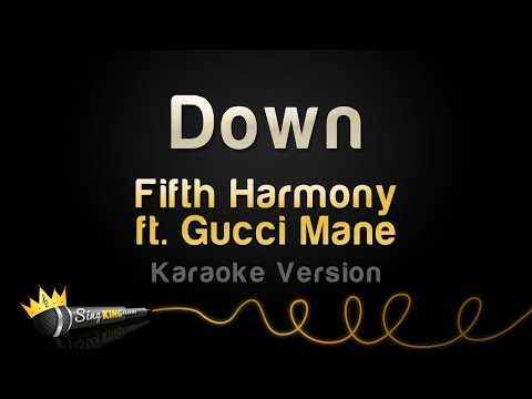 Fifth Harmony ft. Gucci Mane - Down (Karaoke Version)