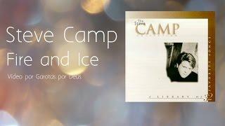 Steve Camp -  Fire and Ice - Tradução